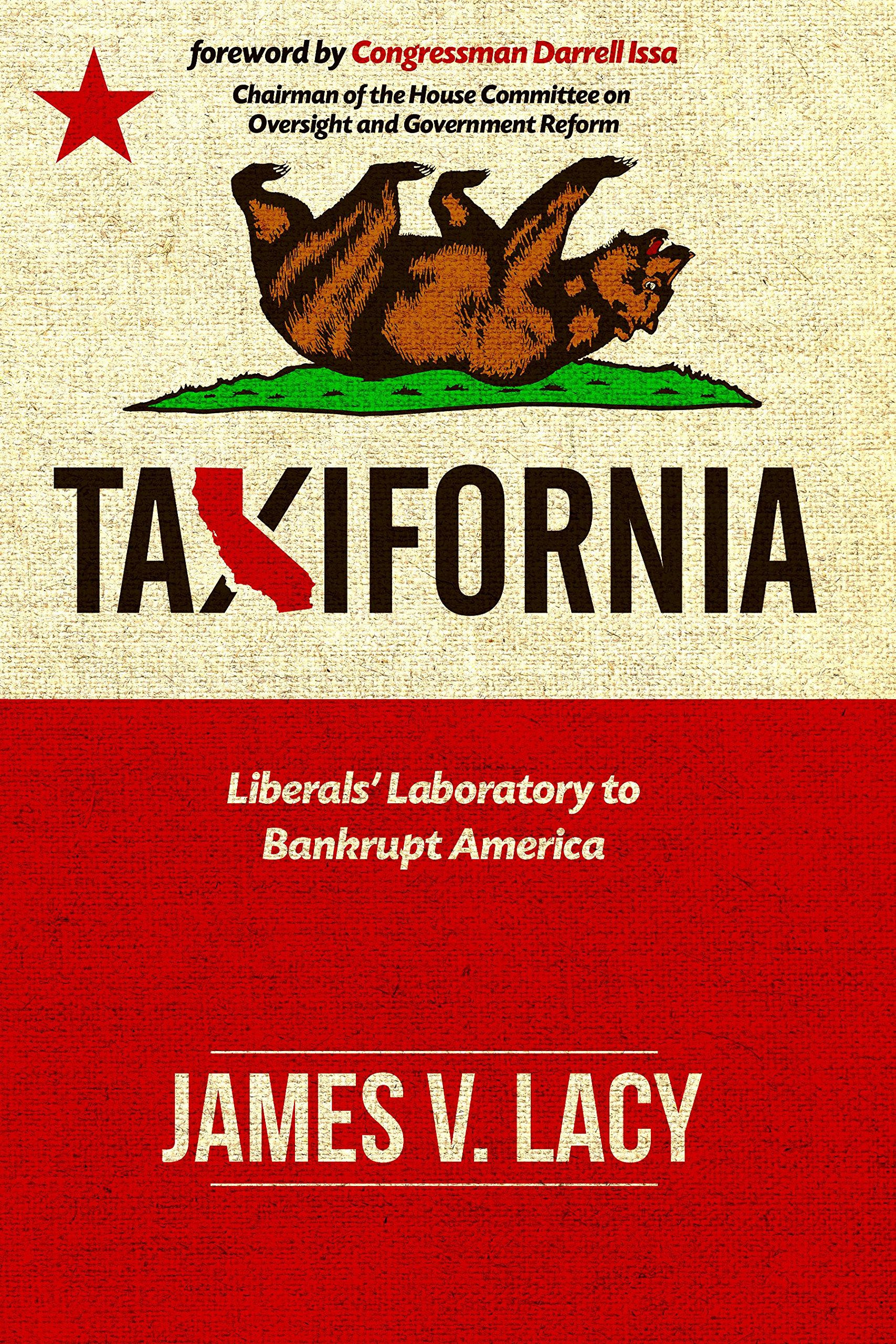 Lacy – Taxifornia: Liberals' Laboratory to Bankrupt America