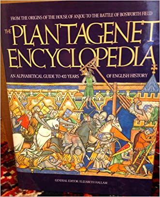 Plantagenet Encyclopedia: An Alphabetic Guide to 400 Years of English History