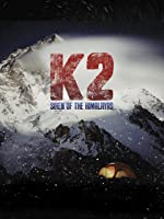 K2: Siren of the Himalayas [HD]
