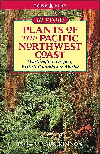 Plants of the Pacific Northwest Coast written by Jim Pojar