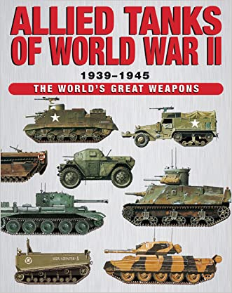 Allied Tanks of Word War II (The World's Great Weapons)