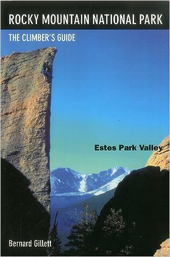 Rocky Mountain National Park: Estes Park Valley: The Climber'S Guide