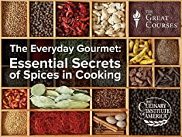 The Everyday Gourmet: Essential Secrets of Spices in Cooking [HD]