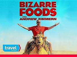 Bizarre Foods with Andrew Zimmern Volume 7