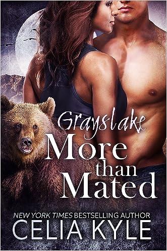 More Than Mated (Bundle of Paranormal Shapeshifter Werebear Romance Novels) (Grayslake: More Than Mated Book 6)