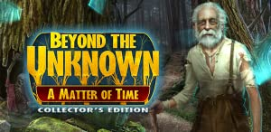 Beyond the Unknown: A Matter of Time Collector's Edition by Big Fish Games