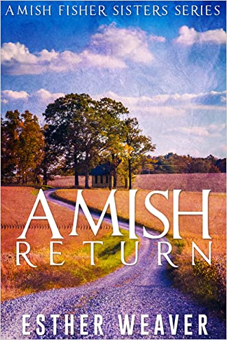 Amish Return (Amish Romance) (Amish Fisher Sisters Book 2)