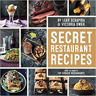 Secret Restaurant Recipes From the World's Top Kosher Restaurants written by Leah Schapira