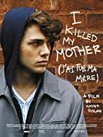 I Killed My Mother [HD]
