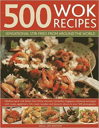 500 Wok Recipes: Sensational Stir-Fries from Around the World