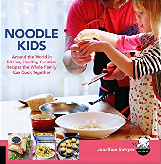 Noodle Kids: Around the World in 50 Fun, Healthy, Creative Recipes the Whole Family Can Cook Together (Hands-On Family)