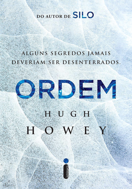 Resenha - Ordem Hugh Howey Trilogia Silo