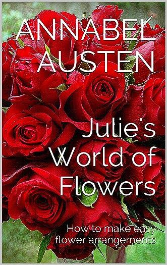 Julie's World of Flowers: How to make easy flower arrangements