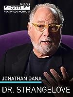 Jonathan Dana: Dr. Strangelove
