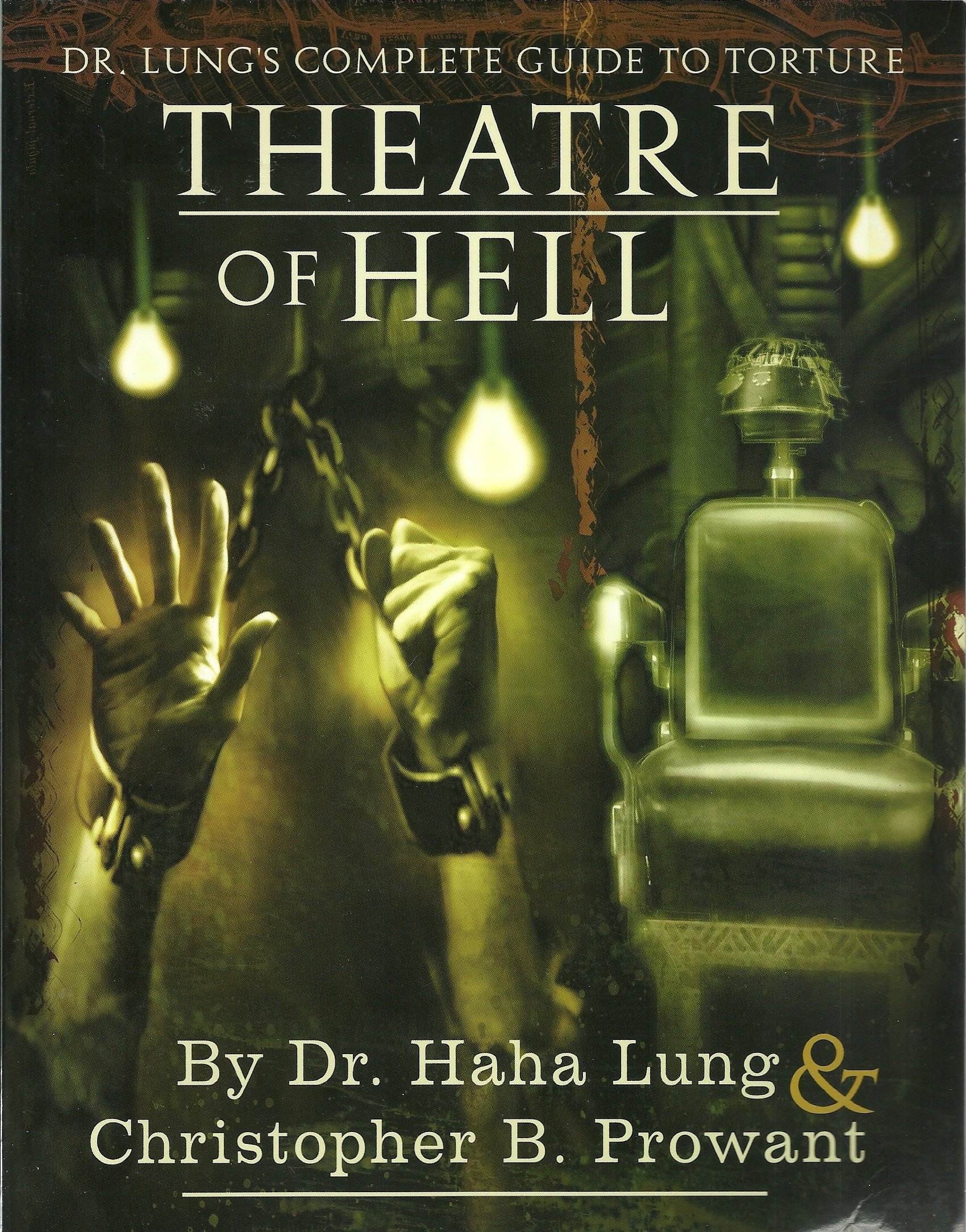 Theatre of Hell : Dr. Lung's Complete Guide to Torture