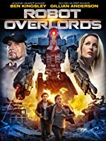 Robot Overlords [HD]
