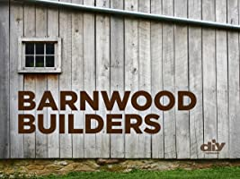 Barnwood Builders Season 2