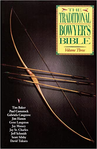 Traditional Bowyer's Bible, Volume 3 written by Tim Baker