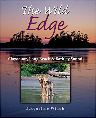 The Wild Edge: Clayoquot, Long Beach and Barkley Sound