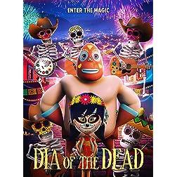 Dia of the Dead