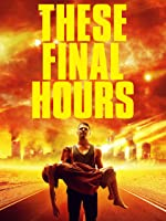 These Final Hours [HD]