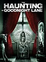 The Haunting of Goodnight Lane