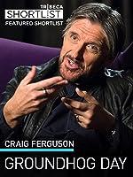 Craig Ferguson: Groundhog Day