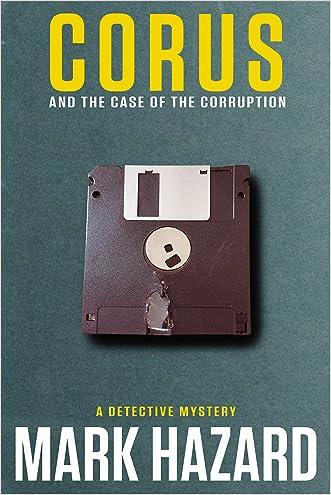 Corus and the Case of the Corruption (Corus: Book 2) written by Mark Hazard