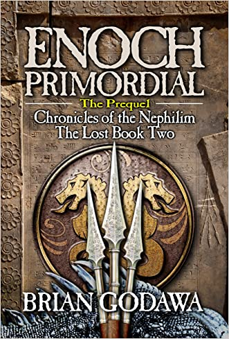 Enoch Primordial (Chronicles of the Nephilim Book 2) written by Brian Godawa