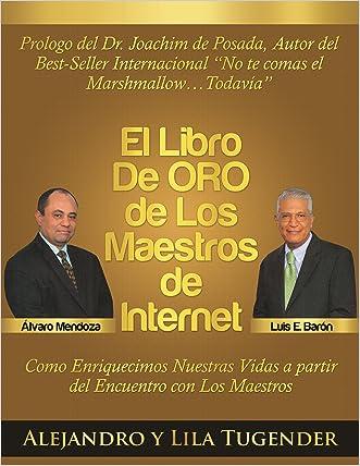 El Libro de Oro de Los Maestros de Internet (Spanish Edition)