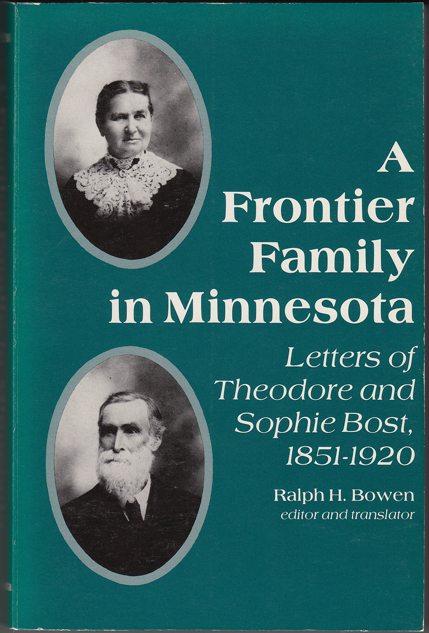 A Frontier Family in Minnesota: Letters of Theodore and Sophie Bost, 1851-1920 (English and French Edition), Bost, Theodore