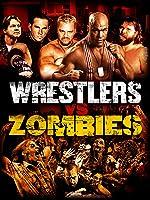 Wrestlers Vs. Zombies