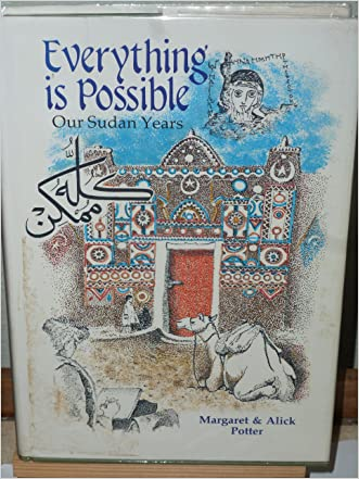 Everything is possible: Our Sudan years