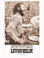Ain't In It For My Health: A Film About Levon Helm [HD]