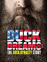 Duck Dreams The Duck Dynasty Story