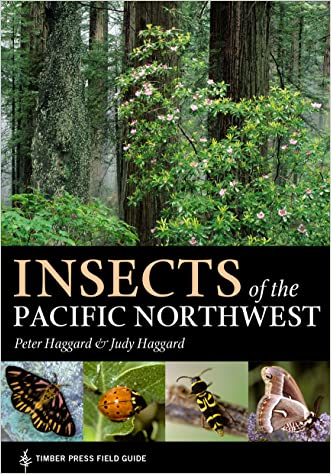 Insects of the Pacific Northwest (Timber Press Field Guides) written by Peter Haggard