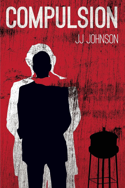 Compulsion -A Short Story by J.J. Johnson
