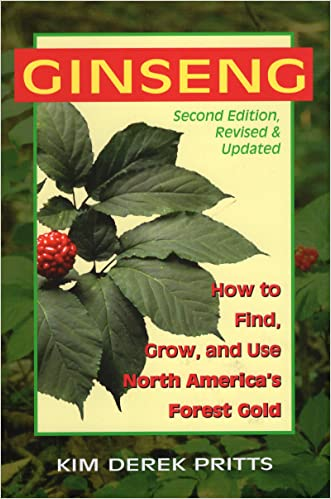 Ginseng: How to Find, Grow, and Use North America's Forest Gold