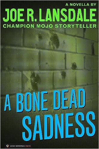 A Bone Dead Sadness written by Joe R. Lansdale