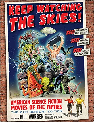 Keep Watching the Skies!: American Science Fiction Movies of the Fifties, The 21st Century Edition written by Bill Warren