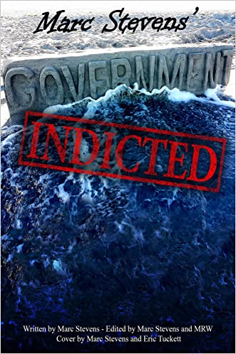Marc Stevens' Government: Indicted written by Marc Stevens