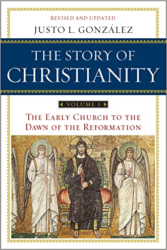 The Story of Christianity: Volume 1 written by Justo L. Gonzalez