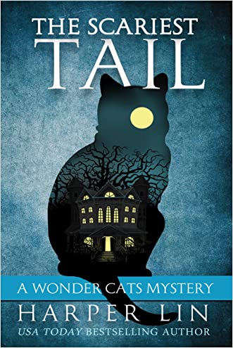 The Scariest Tail (A Wonder Cats Mystery Book 4) written by Harper Lin