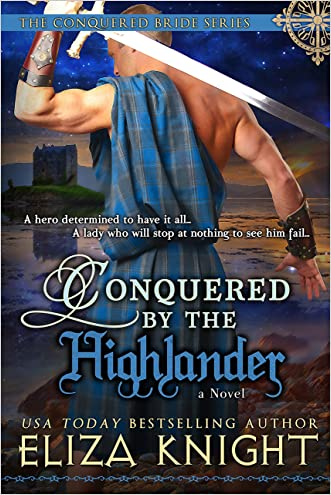 Conquered by the Highlander (Conquered Bride Series Book 1) written by Eliza Knight