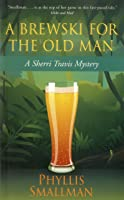 A Brewski for the Old Man: A Sherri Travis Mystery (Sherri Travis Mysteries)
