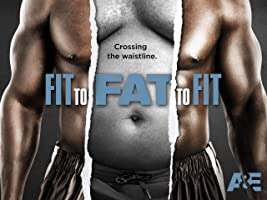 Fit to Fat to Fit Season 1