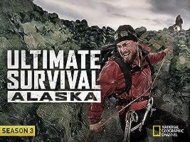 Ultimate Survival Alaska Season 3