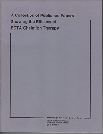 A Collection of Published Papers Showing the Efficacy of EDTA Chelation Therapy (McDonagh Medical Center)