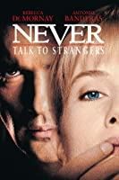 Never Talk To Strangers [HD]