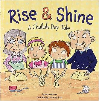 Rise & Shine: A Challah-Day Tale (Shabbat) written by Karen Ostrove